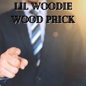Prick de Lil Woodie Wood
