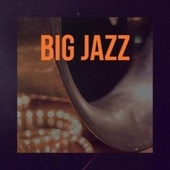 Big Jazz by Various Artists