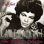 Purrfect - The Ultimate Collection by Eartha Kitt