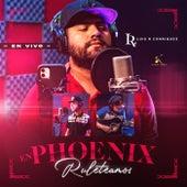 En Phoenix Ruleteamos  (En Vivo) de Luis R. Conriquez