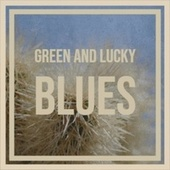 Green And Lucky Blues de Various Artists