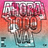 Ahora Todo Va by Dennis Cruz