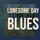 Lonesome Day Blues by Various Artists