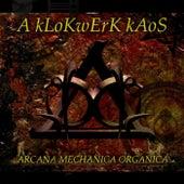 Arcana Mechanica Organica by A kLoKwErK kAoS