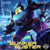 Bunker Buster by Excision