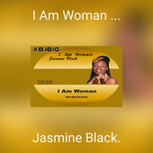 I Am Woman ... de Jasmine Black.