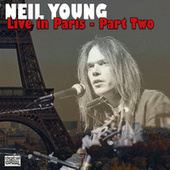 Live in Paris - Part Two (Live) by Neil Young