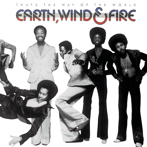 That's The Way Of The World by Earth, Wind & Fire