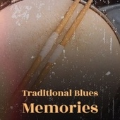 Traditional Blues Memories by Various Artists