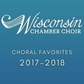 Choral Favorites 2017-2018 de Wisconsin Chamber Choir