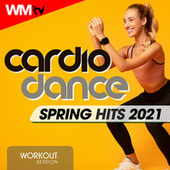 Cardio Dance Spring Hits 2021 Workout Session (60 Minutes Non-Stop Mixed Compilation for Fitness & Workout 128 Bpm / 32 Count) di Workout Music Tv