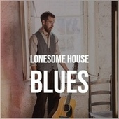 Lonesome House Blues de Various Artists