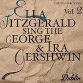 Oldies Selection: Ella Fitzgerald Sing the George & Ira Gershwin, Vol. 2 by Ella Fitzgerald