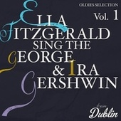 Oldies Selection: Ella Fitzgerald Sing the George & Ira Gershwin, Vol. 1 by Ella Fitzgerald