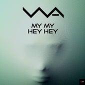 My My Hey Hey by A Wa
