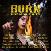 Burn – Hot Movie Hits by Various Artists