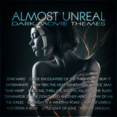 Almost Unreal – Dark Movie Themes by Various Artists