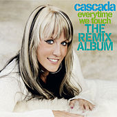 Everytime We Touch-The Remixes von Cascada