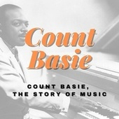 Count Basie, the Story of Music by Count Basie