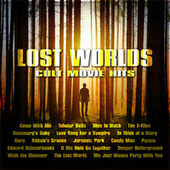 Lost Worlds – Cult Movie Hits by Various Artists