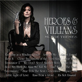 Heroes and Villains – Movie Themes by Various Artists