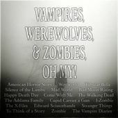 Vampires, Werewolves and Zombies, Oh My! by Various Artists