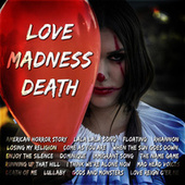 Love, Madness, Death by Various Artists