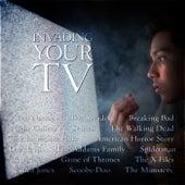 Invading Your TV de TV Themes