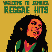 Welcome to Jamaica (Reggae Hits) by Various Artists