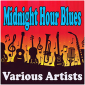 Midnight Hour Blues de Various Artists