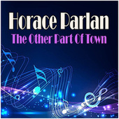 The Other Part Of Town by Horace Parlan
