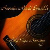 Golden Fyre Acoustic Vol. 1 by Acoustic Moods Ensemble