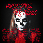 Horror Stories – Dark Themes by Various Artists