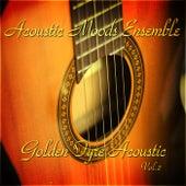 Golden Fyre Acoustic Vol. 2 by Acoustic Moods Ensemble