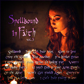 Spellbound in Faith Vol. 3 by Various Artists