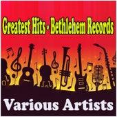 Greatest Hits - Bethlehem Records de Various Artists