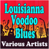 Louisianna Voodoo Blues de Various Artists