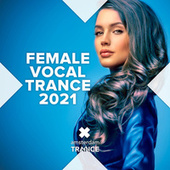 Female Vocal Trance 2021 by Various Artists
