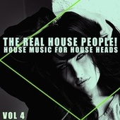 The Real House People!, Vol. 4 de Various Artists