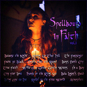 Spellbound in Faith Vol. 1 by Various Artists
