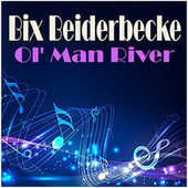 Ol' Man River by Bix Beiderbecke