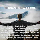Show me How to Live by Various Artists