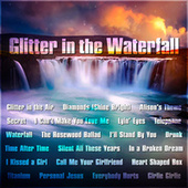 Glitter in the Waterfall by Various Artists