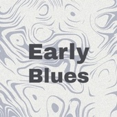Early Blues by Various Artists