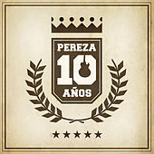 Pereza 10 Años de Pereza