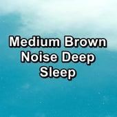 Medium Brown Noise Deep Sleep by Brown Noise