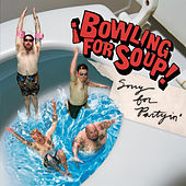 Sorry For Partyin' de Bowling For Soup