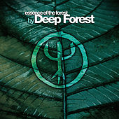 Essence Of The Forest By Deep Forest de Deep Forest