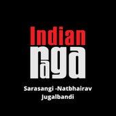 Sarasangi Natbhairav (Jugalbandi) by Indianraga
