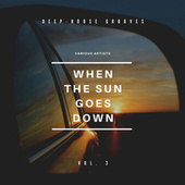 When The Sun Goes Down (Deep-House Grooves), Vol. 3 by Various Artists